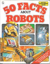 50 Facts about Robots (A Piccolo explorer book)