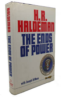 THE ENDS OF POWER by H. R. Haldeman - First Edition; First Printing - 1978 - from Rare Book Cellar and Biblio.com