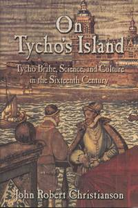 image of On Tycho's Island: Tycho Brahe, Science, and Culture in the Sixteenth Century