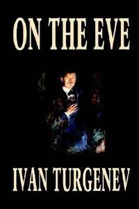 On the Eve by Ivan Sergeyevich Turgenev - Paperback - 2003 - from ThriftBooks (SKU: G1592243878I3N00)