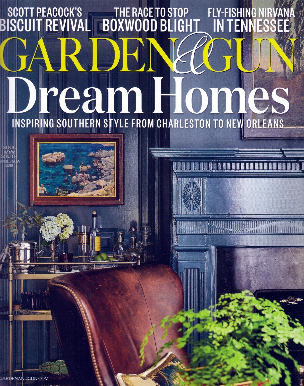 Garden \u0026 Gun Magazine April/May 2019 Dream Homes Issue by David (editor)  DiBeneditto , 2019 , from Kayleighbug Books and Biblio.com