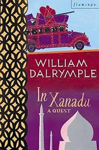In Xanadu: A Quest Flamingo Flamingo S by Dalrymple  William