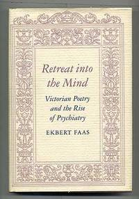 Retreat into the Mind: Victorian Poetry and the Rise of Psychiatry