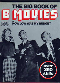 THE BIG BOOK OF B MOVIES or HOW LOW WAS MY BUDGET