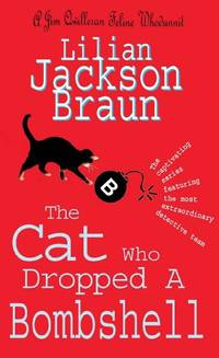 image of The Cat Who Dropped A Bombshell (The Cat Who… Mysteries, Book 28): A delightfully cosy feline whodunit for cat lovers everywhere