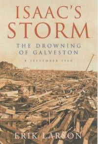 image of Isaac's Storm: The Drowning of Galveston, 8 September 1900
