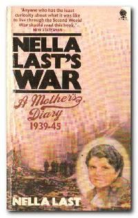 Nella Last's War  A Mother's Diary, 1939-45