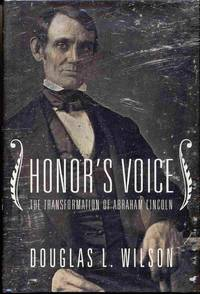 Honor's Voice  The Transformation of Abraham Lincoln