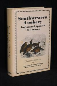 Southwestern Cookery; Indian and Spanish Influences