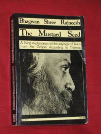 The Mustard Seed: Discourses on the Sayings of Jesus Taken from the Gospel According to Thomas