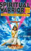 Spiritual Warrior III: Solace for the Heart in Difficult Times