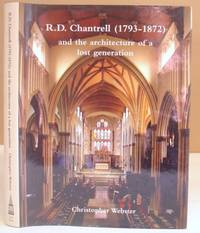 R D Chantrell ( 1793 - 1872 ) And The Architecture Of A Lost Generation
