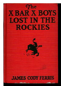 THE X BAR X BOYS LOST IN THE ROCKIES: Western Stories for Boys, #9.
