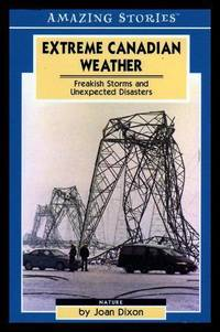 EXTREME CANADIAN WEATHER - Freakish Storms and Unexpected Disasters
