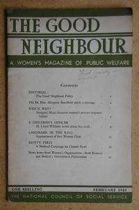 image of The Good Neighbour. A Woman's Magazine Of Public Welfare. Volume 1. Number 1. February 1949.
