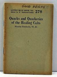 Quacks and Quackeries of the Healing Cults (Little Blue Book Number 278)