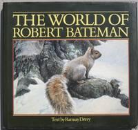 The World of Robert Bateman  --SIGNED BY ROBERT BATEMAN-