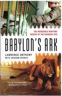 BABYLON'S ARK by   LAWRENCE with GRAHAM SPENCE ANTHONY - Paperback - First Edition, 6th Impr - 2007 - from BOOKLOVERS PARADISE (SKU: 13604)