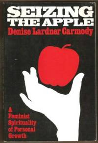 image of SEIZING THE APPLE A Feminist Spirituality of Personal Growth
