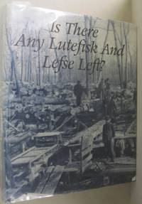 Is there any Lutefisk and Lefse Left?; A History of Martell Township: 1840-1994 With Genealogies of Pioneer Familes