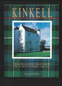 Kinkell : The Reconstruction of a Scottish Castle