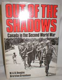 Out of the Shadows; Canada in the Second World War