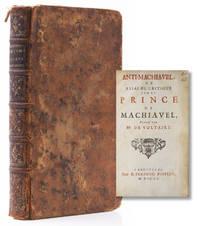 Anti-Machiavel ou essai de critique sur le Prince de Machiavel, publie par Mr. de Voltaire