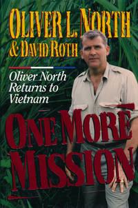 One More Mission  Oliver North Returns to Vietnam