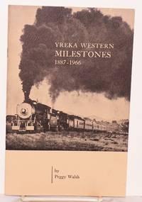 Yreka Western Milestones 1887-1966