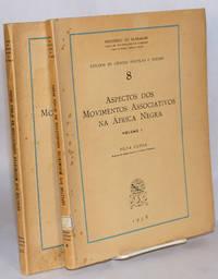 Aspectos dos movimentos associativos na África Negra; volume I e II