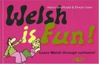 WELSH IS FUN A New Course in Spoken Welsh for Beginners