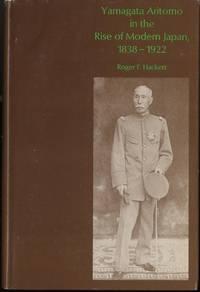 Yamagata Aritomo in the Rise of Modern Japan, 1838-1922 (Harvard East Asian series)