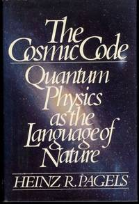 The Cosmic Code by Pagels, Heinz R