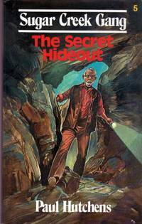 The Secret Hideout (Sugar Creek Gang #5) by  Paul Hutchens - Paperback - 1968-06-01 - from Kayleighbug Books and Biblio.com