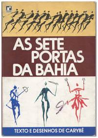 As Sete Portas da Bahia: Texto e desenhos by CARYBÉ [pseud. Héctor Julio Párido Bernabó] - Paperback - 4 edição - [1976] - from Lorne Bair Rare Books and Biblio.com
