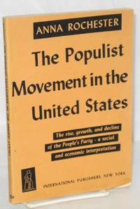 The populist movement in the United States by  Anna Rochester - Paperback - 1943 - from Bolerium Books Inc., ABAA/ILAB and Biblio.com