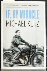 If, By Miracle (The Azrieli Series of Holocaust Survivor Memoirs)
