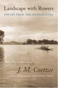 image of Landscape with Rowers: Poetry from the Netherlands (English and Dutch Edition)