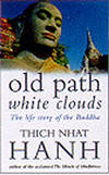 Old Path White Clouds - Walking In the Footsteps Of the Buddha