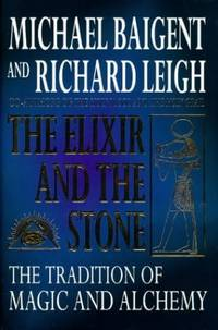 The Elixir and the Stone: A History of Magic and Alchemy: Tradition of Magic and Alchemy