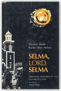 Selma, Lord, Selma: Girlhood Memories of the Civil-Rights Days as told to Frank Sikora
