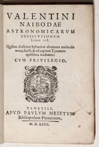 Astronomicarum Institutionum Libri III. Quibus doctrinae sphaericae elementa methodo nova, facili, & ad captum Tyronum aptissima traduntur.