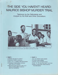image of The Side You Haven't Heard : Maurice Bishop Murder Trial : Testimony by the Defendants and Analysis by the NJM and Other Grenadians