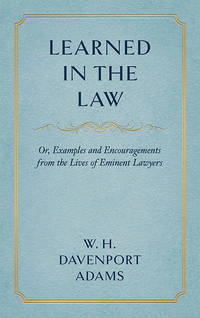 Learned in the Law; or Examples and Encouragements from the Lives..