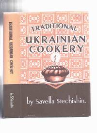 image of Traditional Ukrainian Cookery -by Savella Stechishin ( Cookbook / Cook Book / Cooking / recipes / Ukraine )( Winnipeg Manitoba related)