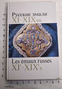 image of Russkie Emali XI-XIX vv. = Les Emaux Russes XIe-XIXe S.
