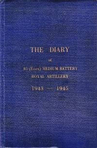 image of The Diary of 85 (Essex) Medium Battery Royal Artillery 1943-1945