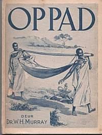 image of Op Pad. Vertellings uit die Pioniersjare van 'n Gewese Nyasasendeling