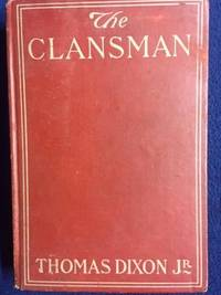 The Clansman by  Jr Thomas Dixon - First Edition - 1905 - from Revue & Revalued Books  and Biblio.com