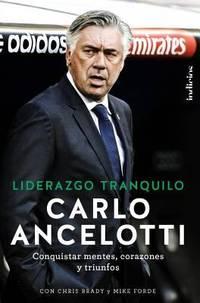 Liderazgo Tranquilo: Conquistar mentes, corazones y triunfos (Indicios no ficción) (Spanish Edition) by ANCELOTTI, CARLO; BRADY, CHRIS; FORDE, MIKE - 2016